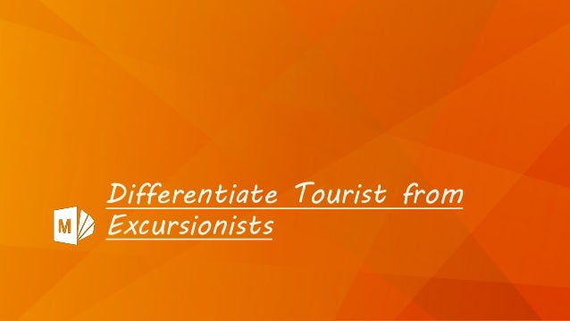 Differentiate Tourist from Excursionists