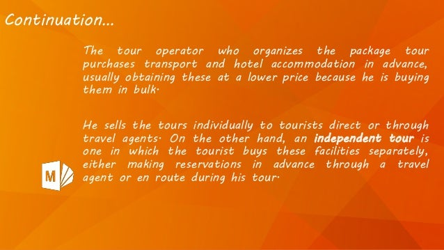 The tour operator who organizes the package tour purchases transport and hotel accommodation in advance, usually obtaining...
