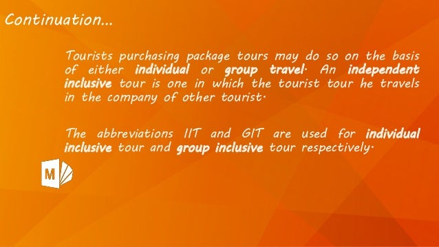 Tourists purchasing package tours may do so on the basis of either individual or group travel. An independent inclusive to...