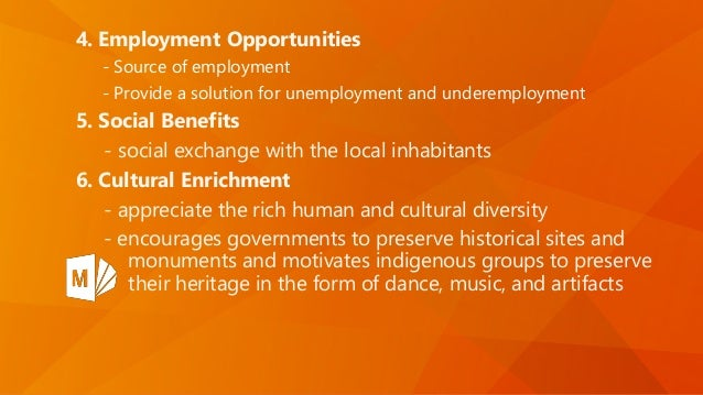4. Employment Opportunities - Source of employment - Provide a solution for unemployment and underemployment 5. Social Ben...