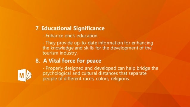 7. Educational Significance - Enhance one's education. - They provide up-to-date information for enhancing the knowledge a...