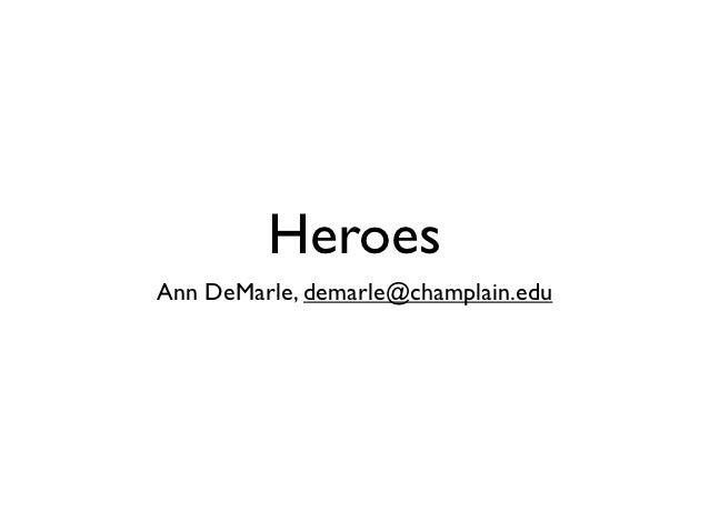 HeroesAnn DeMarle, demarle@champlain.edu