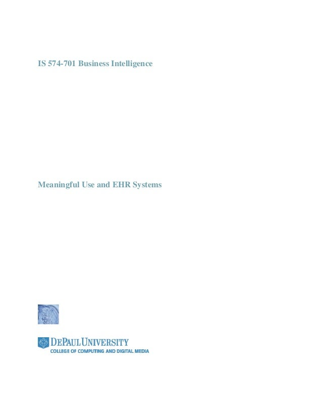 IS 574-701 Business IntelligenceMeaningful Use and EHR Systems