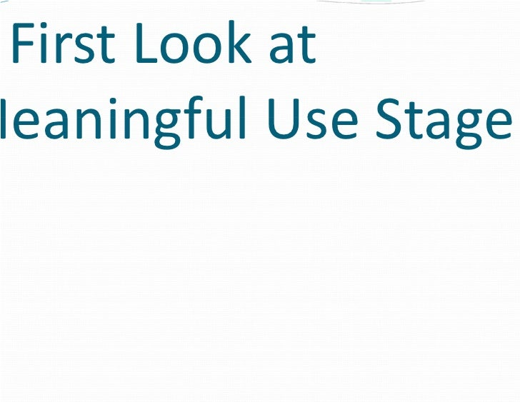 First Look atMeaningful U Stage         ul Use