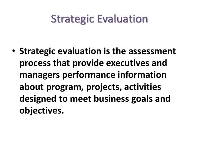 Meaning nature and process of strategic evaluation m4hsunfo