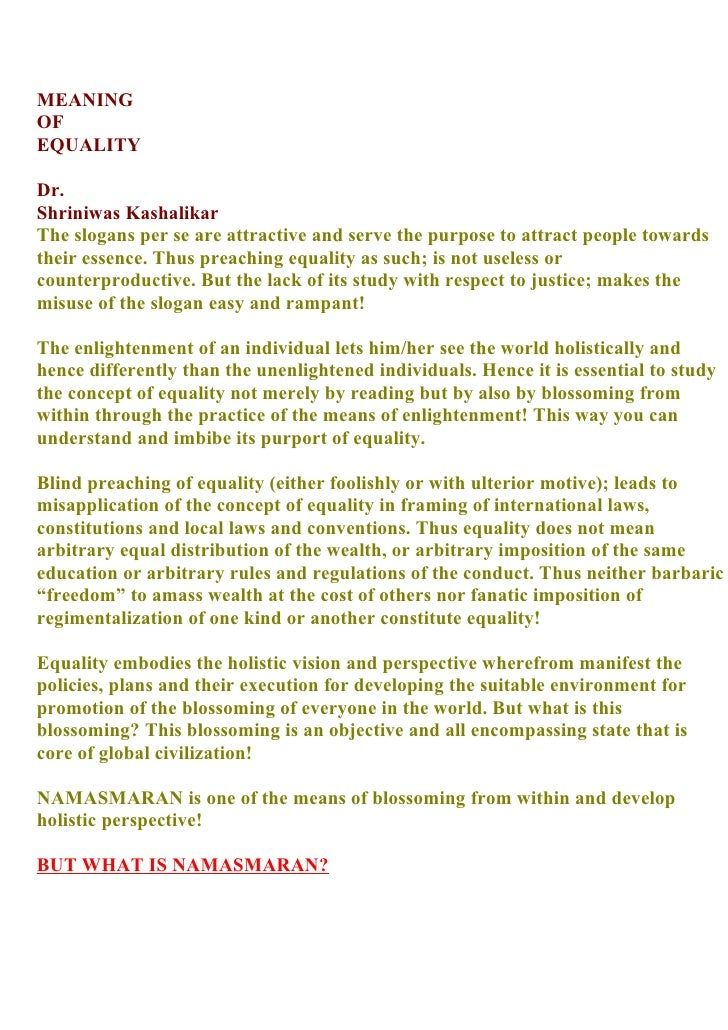 MEANING OF EQUALITY  Dr. Shriniwas Kashalikar The slogans per se are attractive and serve the purpose to attract people to...