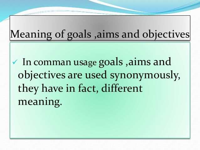 use of aims and objectives in A tool for setting and clarifying goals & objectives thinking about and perhaps asking some questions about your goals and objectives if you want to use it, help.
