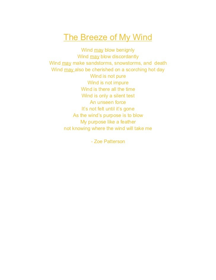 The Breeze of My Wind             Wind may blow benignly           Wind may blow discordantlyWind may make sandstorms, sno...
