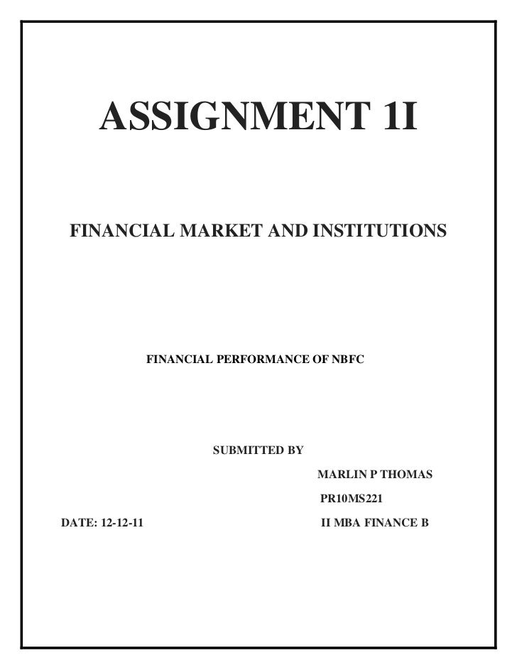 ASSIGNMENT 1I FINANCIAL MARKET AND INSTITUTIONS                 FINANCIAL PERFORMANCE OF NBFC                         SUBM...