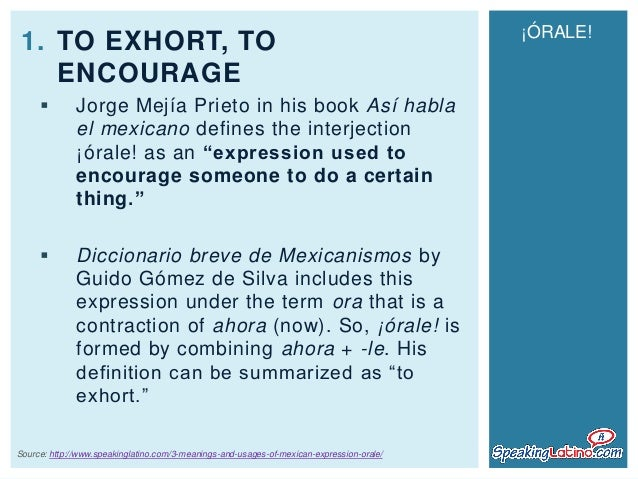 3 Meanings and Usages of the Mexican Spanish Expression ¡Órale! Slide 3