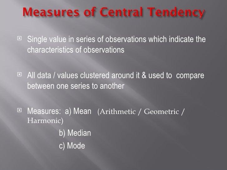 <ul><li>Single value in series of observations which indicate the characteristics of observations </li></ul><ul><li>All da...