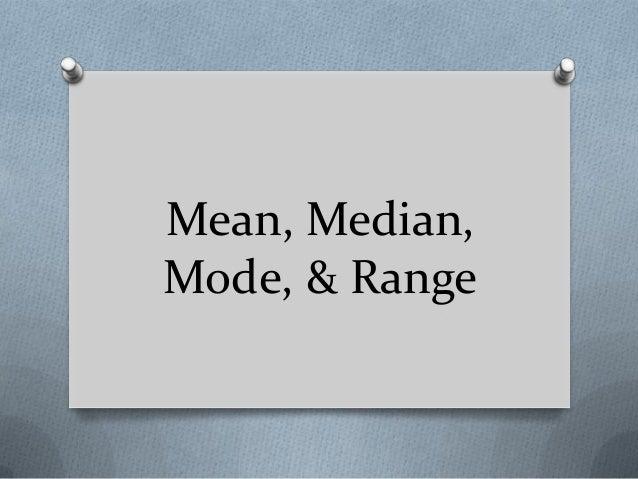 Mean, Median,Mode, & Range