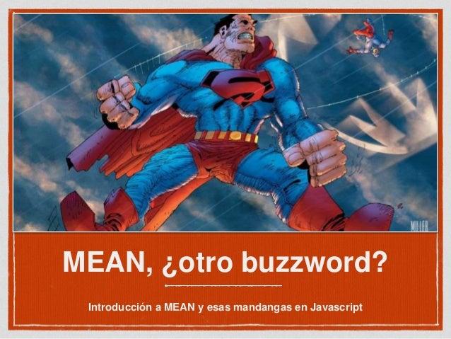 MEAN, ¿otro buzzword? Introducción a MEAN y esas mandangas en Javascript