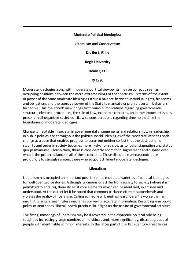 Moderate Political Ideologies: Liberalism and Conservatism Dr. Jim L. Riley Regis University Denver, CO © 1990 Moderate Id...