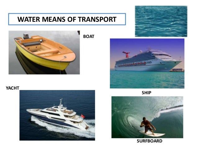 WATER MEANS OF TRANSPORT BOAT SHIP YACHT SURFBOARD