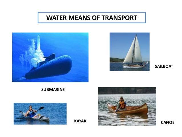 WATER MEANS OF TRANSPORT SAILBOAT SUBMARINE CANOEKAYAK