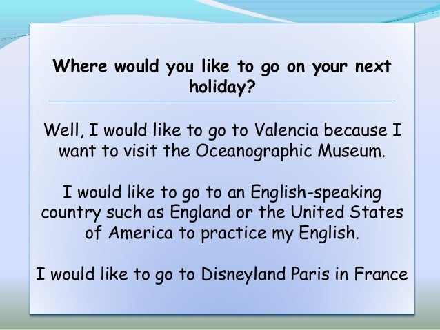 essay about a place you would like to visit Write a paragraph about one place you would like to visit and why.