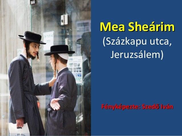 MMeeaa SShheeáárriimm  (Százkapu utca,  Jeruzsálem)  FFéénnyykkééppeezzttee:: SSzzeeddőő IIvváánn