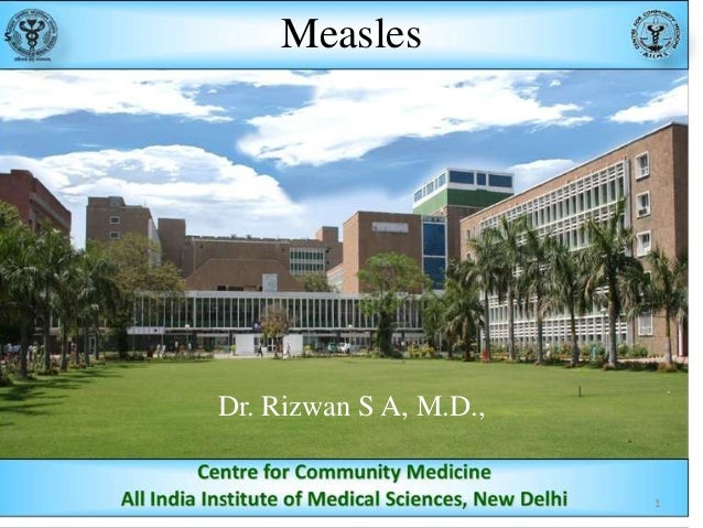 Measles  Dr. Rizwan S A, M.D.,  1