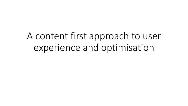 A content first approach to user experience and optimisation