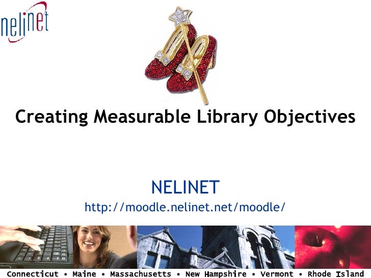 Creating Measurable Library Objectives                                 NELINET                 http://moodle.nelinet.net/m...