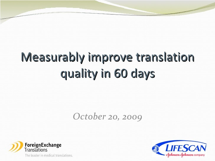 Measurably improve translation quality in 60 days October 20, 2009