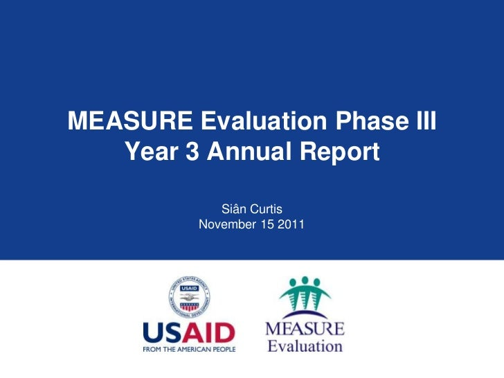 MEASURE Evaluation Phase III   Year 3 Annual Report            Siân Curtis         November 15 2011