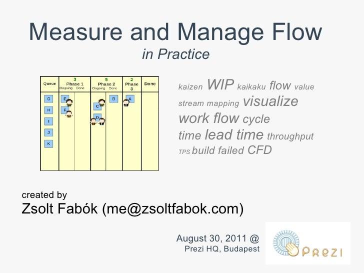 Measure and Manage Flow                in Practice                     kaizen WIP kaikaku flow value                     s...
