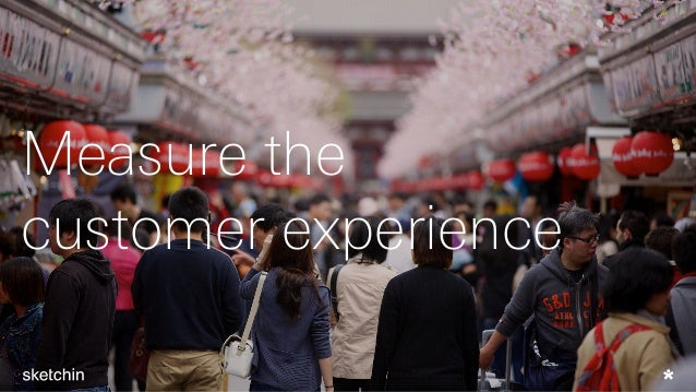 Measure the customer experience