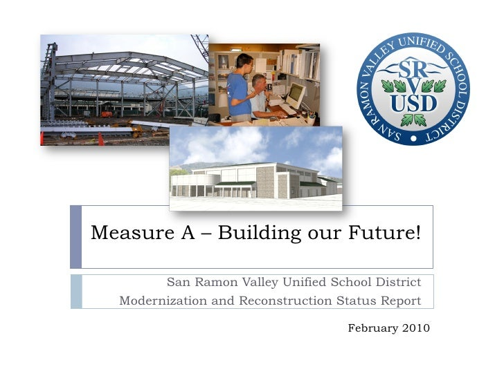 Measure A – Building our Future!          San Ramon Valley Unified School District   Modernization and Reconstruction Stat...