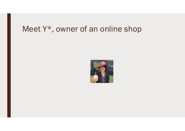 Meet Y*, owner of an online shop