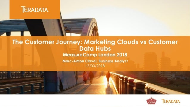 Insert Partner Logo The Customer Journey: Marketing Clouds vs Customer Data Hubs MeasureCamp London 2018 Marc-Anton Clavel...