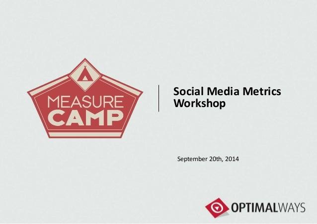 Social Media Metrics  Workshop  September 20th, 2014