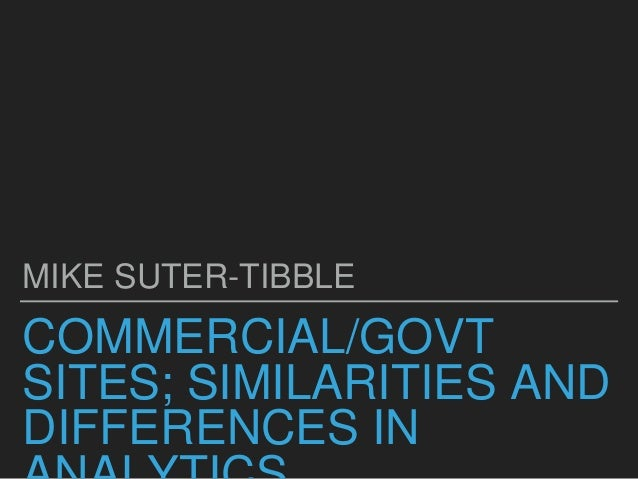 COMMERCIAL/GOVT SITES; SIMILARITIES AND DIFFERENCES IN MIKE SUTER-TIBBLE