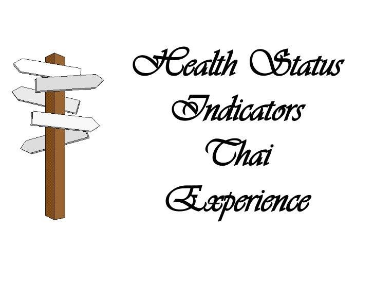 Health Status IndicatorsThai Experience<br />
