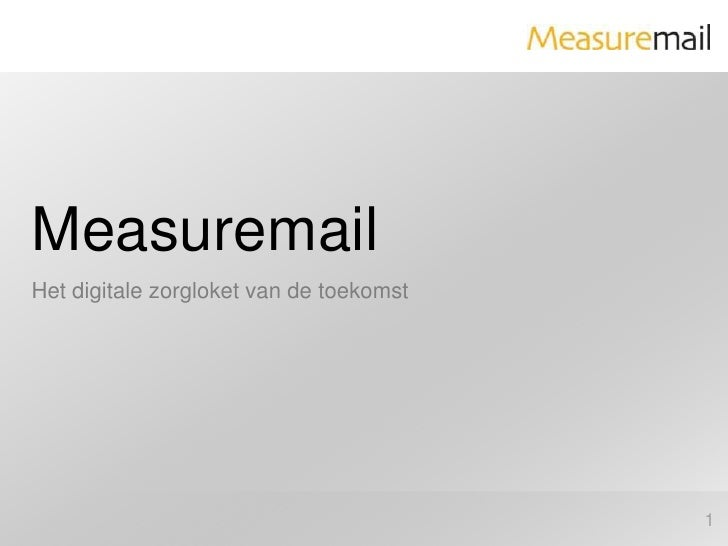 Measuremail<br />Het digitale zorgloket van de toekomst<br />