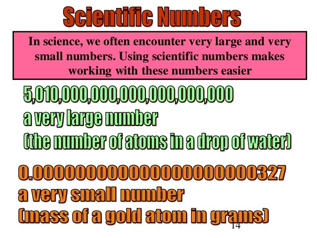 14 In science, we often encounter very large and very small numbers. Using scientific numbers makes working with these num...