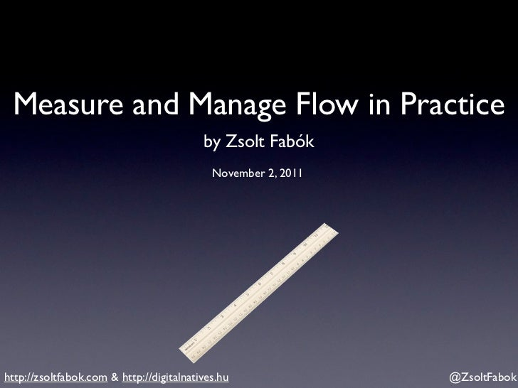 Measure and Manage Flow in Practice                                          by Zsolt Fabók                               ...