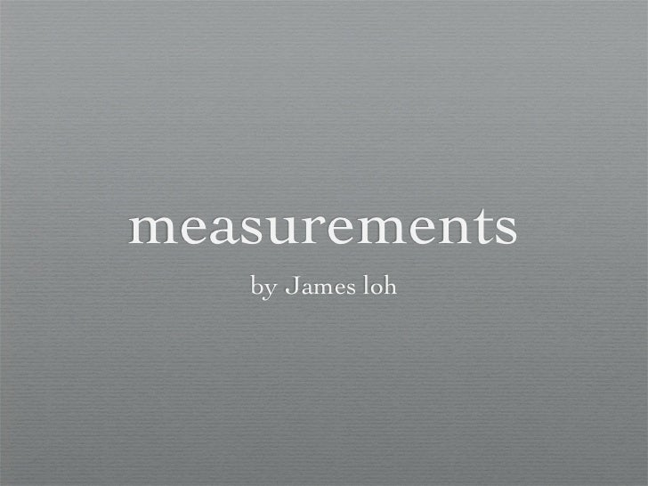measurements   by James loh