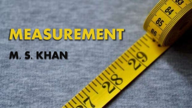 MEASUREMENT M. S. KHAN