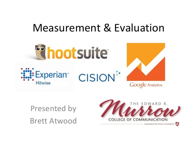 Measurement & Evaluation Presented by Brett Atwood