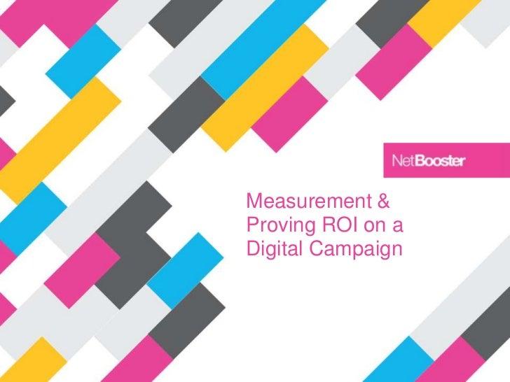 Measurement &Proving ROI on aDigital Campaign