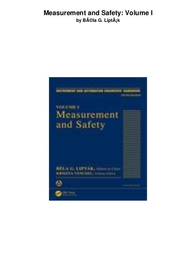 Measurement and Safety: Volume I by Béla G. Lipták