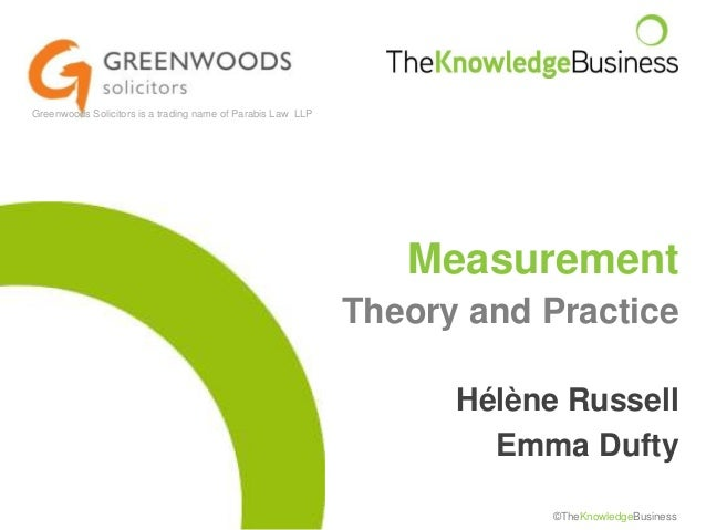 Greenwoods Solicitors is a trading name of Parabis Law LLP  Measurement Theory and Practice Hélène Russell Emma Dufty ©The...