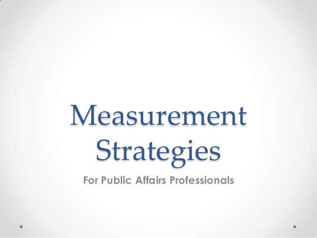Measurement Strategies For Public Affairs Professionals