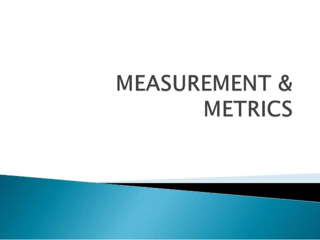  Measurement is essential for planning andexecuting projects successfully. Helps to establish targets towards which thep...