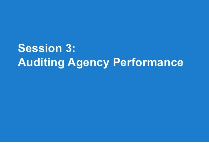 Session 3:Auditing Agency Performance