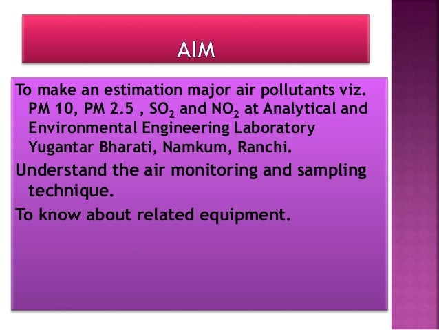 Air pollution occurs when the air contains substances in quantities that could harm the comfort or health of humans and ...