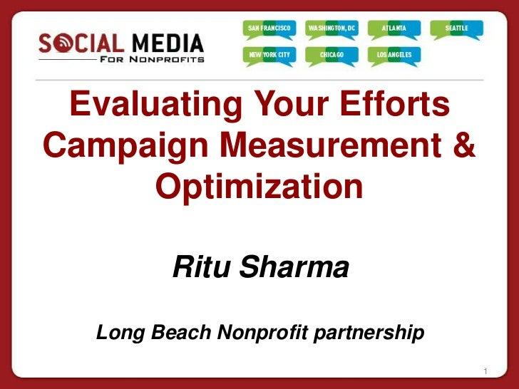 Evaluating Your EffortsCampaign Measurement &      Optimization         Ritu Sharma  Long Beach Nonprofit partnership     ...