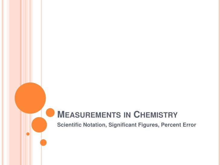 Measurements in Chemistry<br />Scientific Notation, Significant Figures, Percent Error<br />